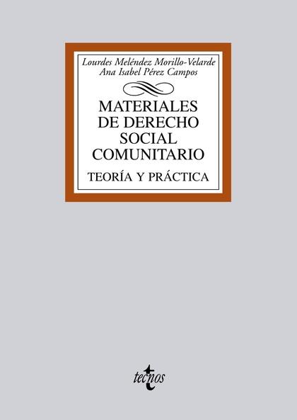 MATERIALES DE DERECHO SOCIAL COMUNITARIO : TEORÍA Y PRÁCTICA