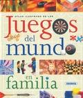 JUEGOS DEL MUNDO EN FAMILIA : ATLAS ILUSTRADO