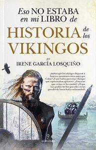 ESO NO ESTABA EN MI LIBRO DE HISTORIA DE LOS VIKINGOS.