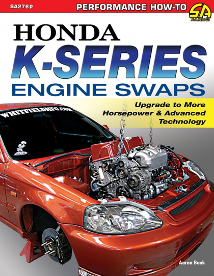 HONDA K-SERIES ENGINE SWAPS