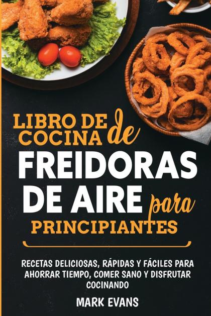 LIBRO DE COCINA DE FREIDORAS DE AIRE PARA PRINCIPI
