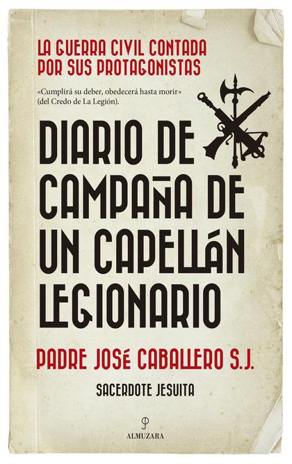 DIARIO DE CAMPAÑA DE UN CAPELLÁN LEGIONARIO.
