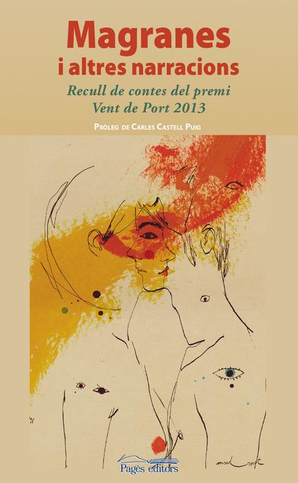 MAGRANES I ALTRES NARRACIONS : RECULL DE CONTES DEL PREMI VENT DE PORT 2013