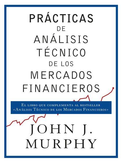 PRÁCTICAS DE ANÁLISIS TÉCNICO DE LOS MERCADOS FINANCIEROS.