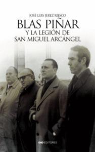 BLAS PIÑAR Y LA LEGION DE SAN MIGUEL ARCANGEL