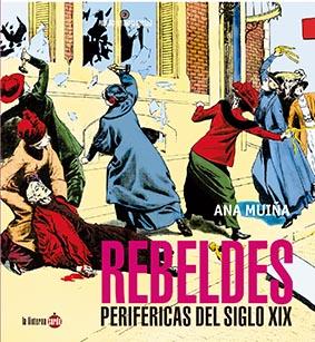 REBELDES PERIFÉRICAS DEL SIGLO XIX.