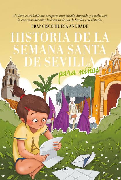 HISTORIA DE LA SEMANA SANTA DE SEVILLA PARA NIÑOS.