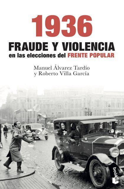 1936. FRAUDE Y VIOLENCIA EN LAS ELECCIONES DEL FRENTE POPULAR.