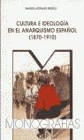 CULTURA E IDEOLOGÍA EN EL ANARQUISMO ESPAÑOL (1.870-1.910)