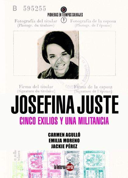 JOSEFINA JUSTE CUESTA. CINCO EXILIOS Y UNA MILITANCIA. UNA 'PEREJIL' CON MEMORIA