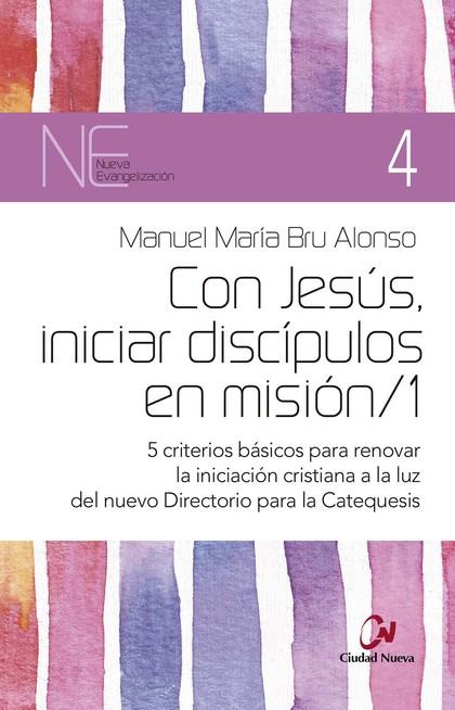 CON JESÚS, INICIAR DISCÍPULOS EN MISIÓN/1