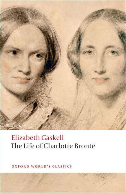 OXFORD WORLD´S CLASSICS: THE LIFE OF CHARLOTTE BRONTE