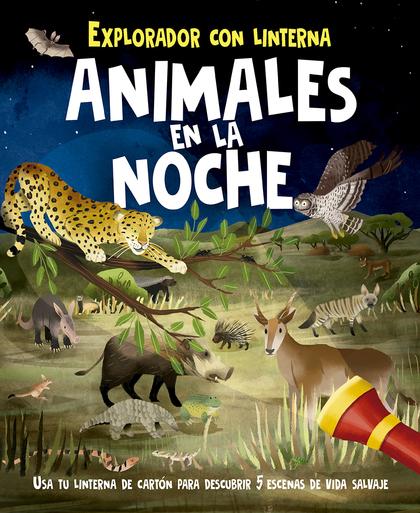 ANIMALES EN LA NOCHE. EXPLORADOR CON LINTERNA