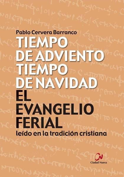 EL EVANGELIO FERIAL LEÍDO EN LA TRADICIÓN CRISTIANA. TIEMPO DE ADVIENTO, TIEMPO