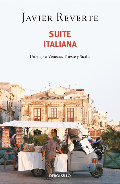 SUITE ITALIANA. UN VIAJE A VENECIA, TRIESTE Y SICILIA