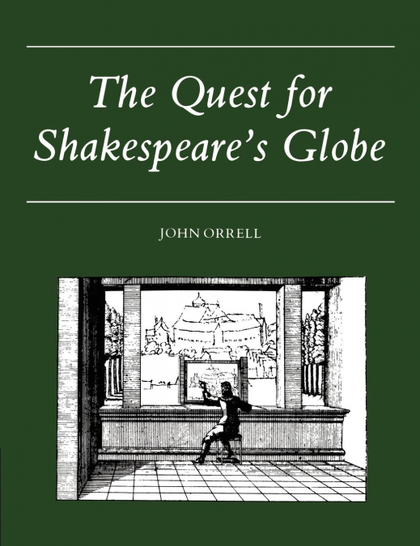 THE QUEST FOR SHAKESPEARE´S GLOBE
