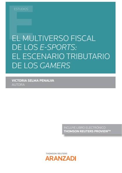 EL MULTIVERSO FISCAL DE LOS E-SPORTS: EL ESCENARIO TRIBUTARIO DE LOS GAMERS (PAP.
