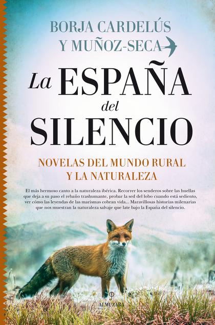 ESPAÑA DEL SILENCIO, LA. NOVELAS DEL MUNDO RURAL Y LA NATURALEZA.