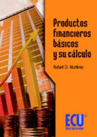 PRODUCTOS FINANCIEROS BÁSICOS Y SU CÁLCULO