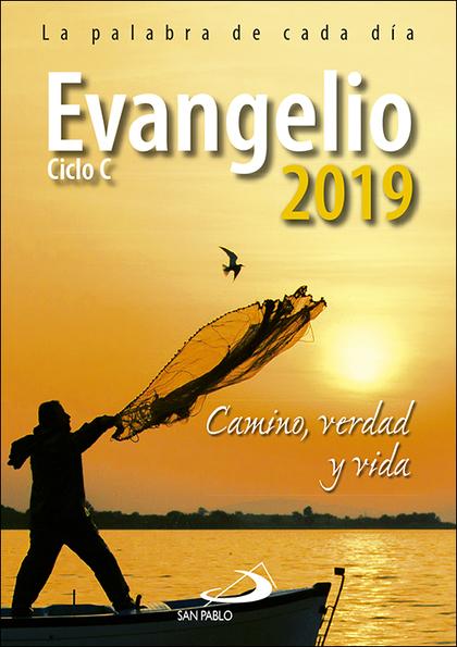 EVANGELIO 2019                                                                  CAMINO, VERDAD