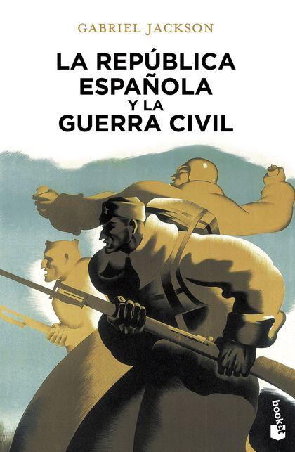 LA REPÚBLICA ESPAÑOLA Y LA GUERRA CIVIL.