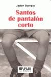 SANTOS DE PANTALON CORTO (SAN ROMÁN)