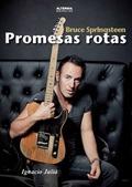 PROMESAS ROTAS : BRUCE SPRINGSTEEN