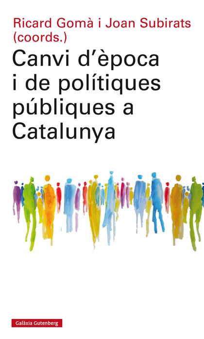 CANVI D´ÈPOCA I DE POLÍTIQUES PÚBLIQUES A CATALUNYA
