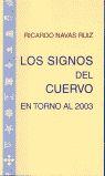 LOS SIGNOS DEL CUERVO EN TORNO AL 2003