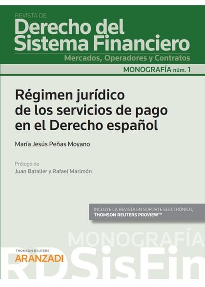 RÉGIMEN JURÍDICO DE LOS SERVICIOS DE PAGO EN EL DERECHO ESPAÑOL (PAPEL + E-BOOK).