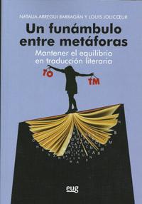 UN FUNÁMBULO ENTRE METÁFORAS : MANTENER EL EQUILIBRIO EN TRADUCCIÓN LITERARIA
