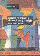 VOCALES EN CONTACTO : ELISIÓN, HIATO Y SINALEFA