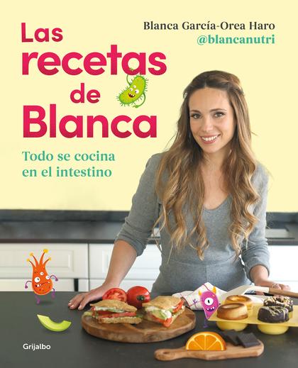 LAS RECETAS DE BLANCA. TODO SE COCINA EN EL INTESTINO