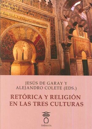 RETÓRICA Y RELIGIÓN EN LAS TRES CULTURAS.