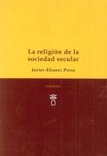LA RELIGIÓN DE LA SOCIEDAD SECULAR.