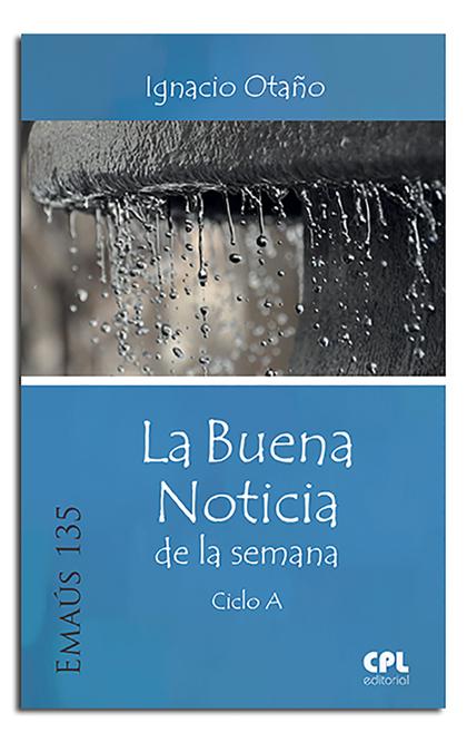 LA BUENA NOTICIA DE LA SEMANA. CICLO A.