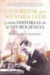 EL ESCRITOR QUE NO SABÍA LEER Y OTRAS HISTORIAS DE NEUROCIENCIA.