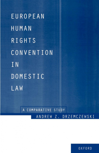 EUROPEAN HUMAN RIGHTS CONVENTION IN DOMESTIC LAW