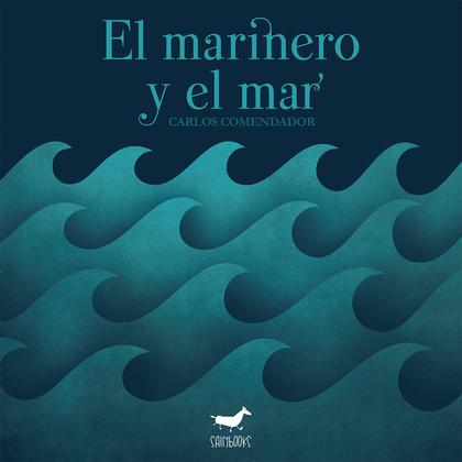 EL MARINERO Y EL MAR.