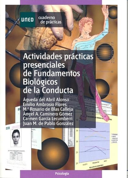ACTIVIDADES PRÁCTICAS PRESENCIALES DE FUNDAMENTOS BIOLÓGICOS DE LA CONDUCTA