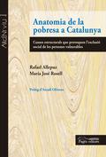 ANATOMIA DE LA POBRESA A CATALUNYA : CAUSES ESTRUCTURALS QUE PROVOQUEN L´EXCLUSIÓ SOCIAL DE LES