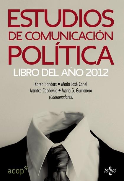 ESTUDIOS DE COMUNICACIÓN POLÍTICA : LIBRO DEL AÑO 2012