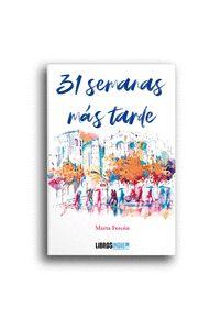 31 SEMANAS MÁS TARDE