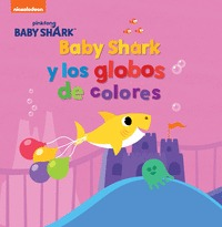 BABY SHARK Y LOS GLOBOS DE COLORES.