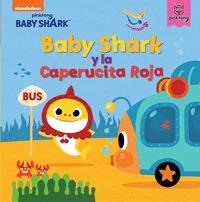 BABY SHARK Y LA CAPERUCITA ROJA.