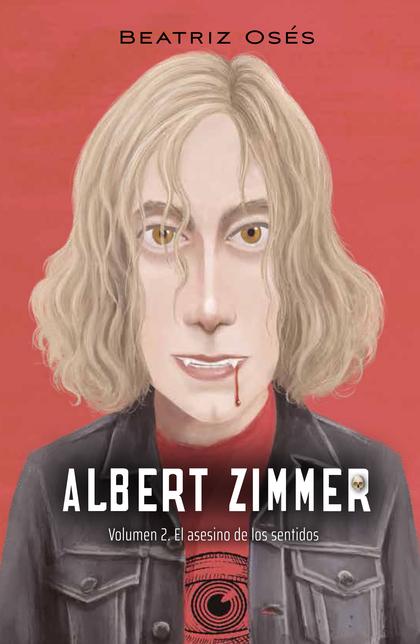 ALBERT ZIMMER: EL ASESINO DE LOS SENTIDOS.