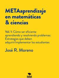 METAAPRENDIZAJE EN MATEMÁTICAS - CIENCIAS. VOL.1