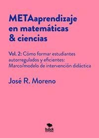 METAAPRENDIZAJE EN MATEMÁTICAS - CIENCIAS. VOL.2: