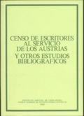 CENSO DE ESCRITORES ESPAÑOLES AL SERVICIO DE LOS AUSTRIAS Y OTROS ESTUDIOS BIBLIOGRÁFICOS