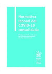 NORMATIVA LABORAL DEL COVID-19 CONSOLIDADA.
